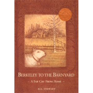 Berkeley to the Barnyard - H.E. Stewart